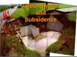 Groundwater and Subsidence