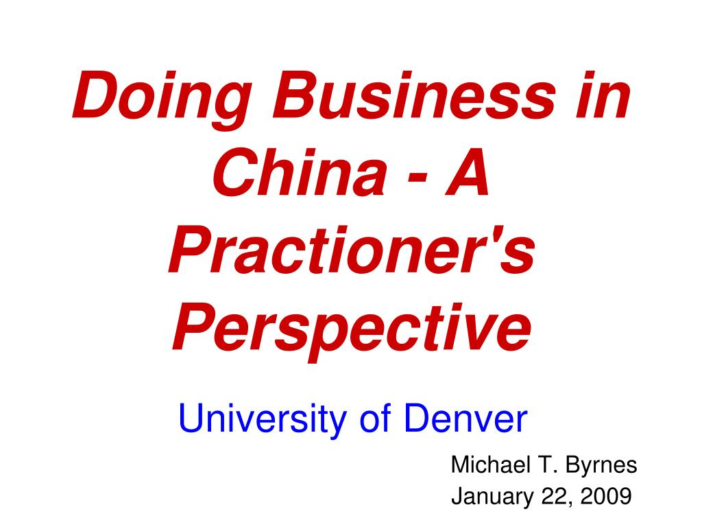 doing business in china a practioner s perspective l.