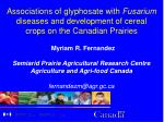 Associations of glyphosate with Fusarium diseases and development of cereal crops on the Canadian Prairies