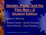 Gender, Power and the Film Noir—II Student Edition