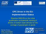 CPC Driver in the EU: Implementation Status