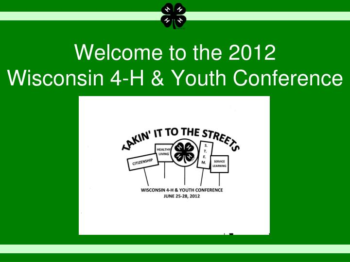 welcome to the 2012 wisconsin 4 h youth conference n.