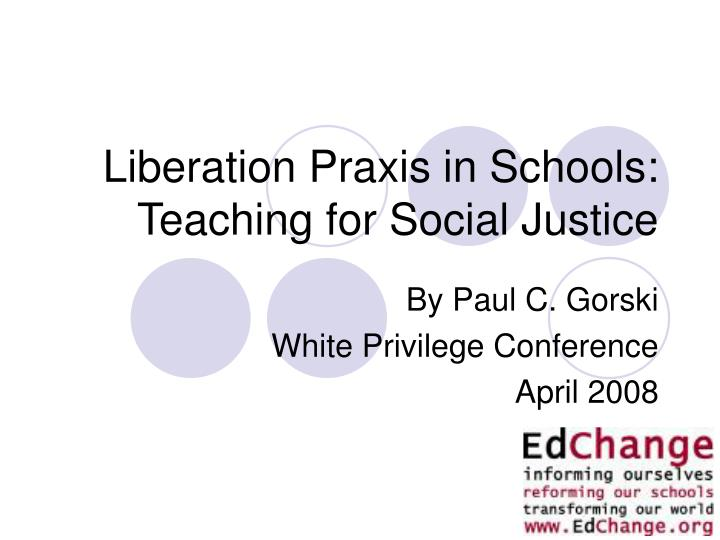 liberation praxis in schools teaching for social justice n.