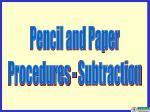 Pencil and Paper Procedures - Subtraction