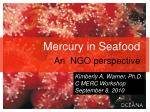 Mercury in Seafood An NGO perspective