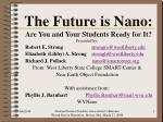 The Future is Nano: Are You and Your Students Ready for It?