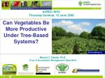 Can Vegetables Be More Productive Under Tree-Based Systems?