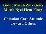 Giduc Mienh Ziux Goux Mienh Nyei Fiem-Fingx Christian Care Attitude Toward Others