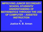 IMPROVING JUNIOR SECONDARY SCHOOL STUDENTS' UNDERSTANDING OF MATHEMATICS THROUGH THE USE OF COMPUTER – ASSISTED INSTRUCT