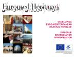 DEVELOPING EURO-MEDITERRANEAN CULTURAL HERITAGE DIALOGUE DISSEMINATION APPROPRIATION