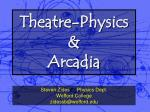Theatre-Physics & Arcadia