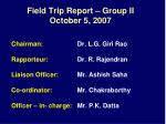 Field Trip Report – Group II October 5, 2007