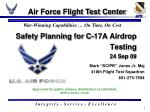 Safety Planning for C-17A Airdrop Testing 24 Sep 09
