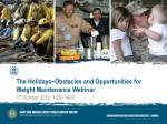 The Holidays−Obstacles and Opportunities for Weight Maintenance Webinar