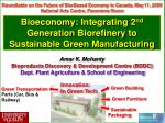 Bioeconomy : Integrating 2 nd   Generation  Biorefinery  to Sustainable Green Manufacturing