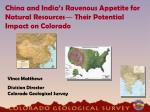 China and India's Ravenous Appetite for Natural Resources ― Their Potential Impact on Colorado