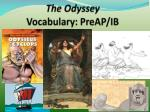 The Odyssey  Vocabulary:  PreAP /IB