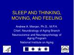 SLEEP AND THINKING, MOVING, AND FEELING