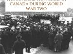 The Conscription Crisis in Canada During World War Two