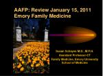 AAFP: Review January 15, 2011 Emory Family Medicine