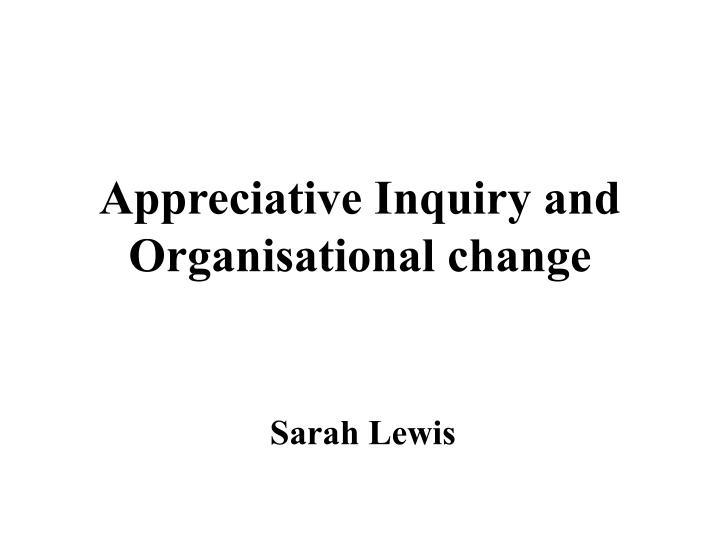 appreciative inquiry and organisational change n.