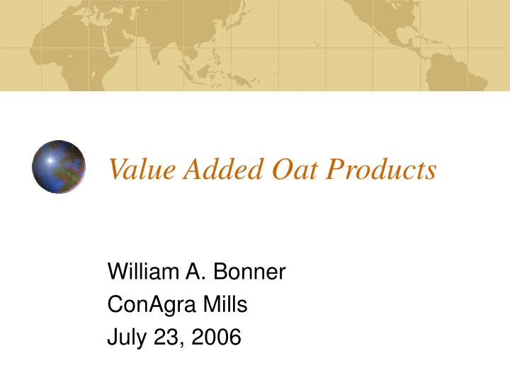 value added oat products n.