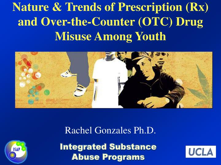 nature trends of prescription rx and over the counter otc drug misuse among youth n.