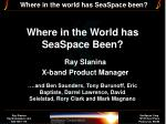 Where in the World has SeaSpace Been?