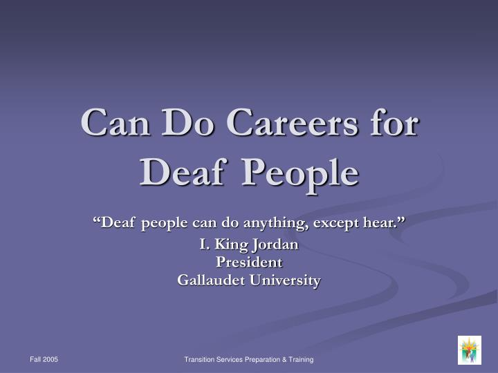 can do careers for deaf people n.