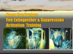 Know You System Fire Extinguisher & Suppression Activation  Training