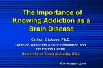 The Importance of Knowing Addiction as a Brain Disease