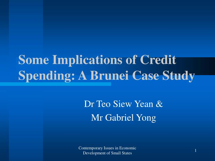 PPT - Some Implications of Credit Spending: A Brunei Case