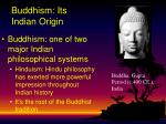 Buddhism: Its Indian Origin