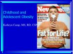 Childhood and Adolescent Obesity