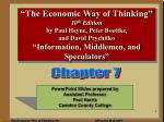 """""""The Economic Way of Thinking"""" 10 th Edition by Paul Heyne, Peter Boettke, and David Prychitko """"Information, Middlemen"""