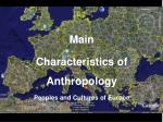 Main Characteristics of Anthropology Peoples and Cultures of Europe
