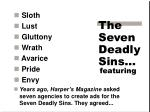 The Seven Deadly Sins…