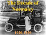 The Decade of Normalcy