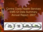 Contra Costa Health Services  EMS QI Data Summary  Annual Report: 2007