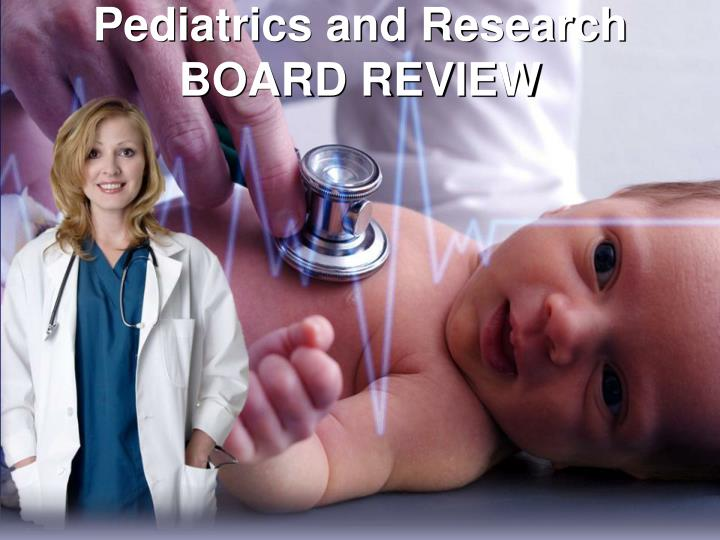pediatrics and research board review n.
