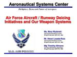 Air Force Aircraft / Runway Deicing Initiatives and Our Weapon Systems