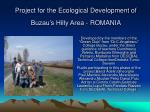Project for the Ecological Development of Buzau's Hilly Area - ROMANIA