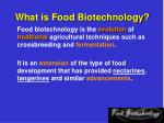 What is Food Biotechnology?