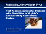 Test Accommodations for Students with Disabilities in Virginia's Accountability Assessment System Virginia Department of