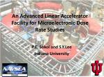 An Advanced Linear Accelerator Facility for Microelectronic Dose Rate Studies
