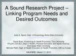 A Sound Research Project – Linking Program Needs and Desired Outcomes