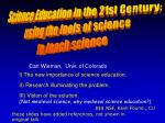 I) The new importance of science education. II) Research illuminating the problem. III) Vision of the solution.
