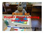visual art project based learning through integration