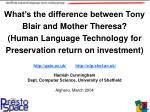 What's the difference between Tony Blair and Mother Theresa? (Human Language Technology for Preservation return on inves