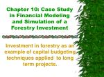Chapter 10: Case Study in Financial Modeling and Simulation of a Forestry Investment